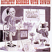 Stanley Unwin: Rotatey Diskers with Unwin