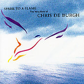 Chris de Burgh: Spark to a Flame: The Very Best of Chris de Burgh