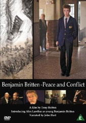 Benjamin Britten - Peace and Conflict, a film by Tony Britten / Alex Lawther as the young Benjamin Britten; Narrated by John Hurt [DVD]