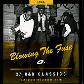 Various Artists: 1946 - Blowing the Fuse: 27 R&B Classics That Rocked the Jukebox
