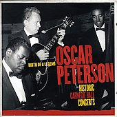 Oscar Peterson: Historic Carnegie Hall Concerts: Birth of a Legend