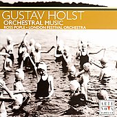 Holst: Orchestral Music / Pople, London Festival Orchestra