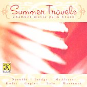 Summer Travels - Durufl&#233;, Bridge / Chamber Music Palm Beach
