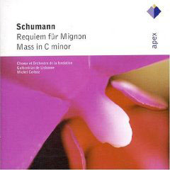 Schumann: Requiem For Mignon, Mass In C Minor