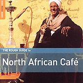 Various Artists: The Rough Guide To: North African Cafe