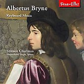 Albertus Bryne: Keyboard Music / Terence Charlston