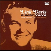 Link Davis: Gumbo Ya-Ya: The Best of 1948-58 *