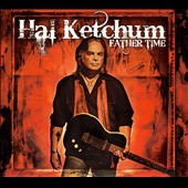 Hal Ketchum: Father Time