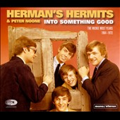 Herman's Hermits: Into Something Good: The Mickie Most Years 1964-72
