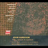 Harbison: Full moon in March, Mirabai Songs, Exequien for Calvin Simmons / Rose, DiSimone, Baty, et al
