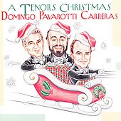 A Tenors Christmas / Domingo, Pavarotti and Carreras [1997]