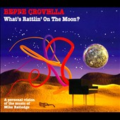 Beppe Crovella: What's Rattlin' on the Moon?: A Personal Vision of the Music of Mike Ratledge [Digipak]
