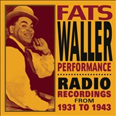 Fats Waller: Performance: Radio Recordings from 1931 to 1943