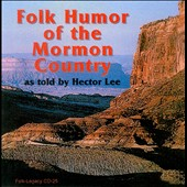 Hector Lee: Folk Humor of the Mormon Country *