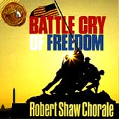 Robert Shaw Chorale: Battle Cry of Freedom