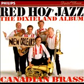 Canadian Brass: Red Hot Jazz: The Dixieland Album
