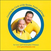 Gary and Christopher Wittman: Creating the Circle of the Stories, Poetry and Songs