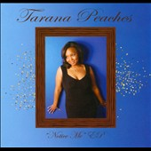 Tarana Peaches: Notice Me EP [EP]
