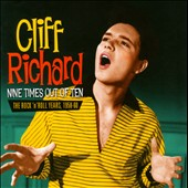 Cliff Richard: Nine Times Out Of Ten (Rock 'n' Roll Years 1958-1960)
