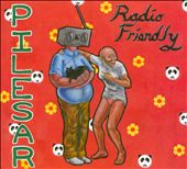 Pilesar: Radio Friendly [Digipak] *