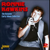 Ronnie Hawkins: The Dynamic Early Album Collection