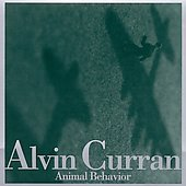 Alvin Curran: Animal Behavior