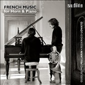 French Music for Horn & Piano / Guglielmo Pellarin, horn; Federico Lovato, piano