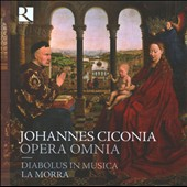 Johannes Ciconia: Opera Omnia / La Morra, Diabolus Musica
