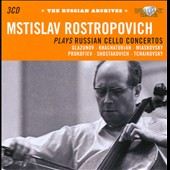 Russian Archives: Mstislav Rostropovitch plays Russian cello concertos / Glazunov, Khachaturian, Miaskovsky and Prokofiev
