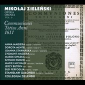 Mikolaj Zielenski: Opera Omnia, Vol. 6 - Offertoria totius Anni 1611 / Collegium Zielenski