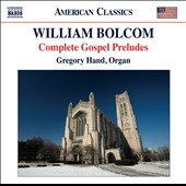 William Bolcom: Complete Gospel Preludes / Gregory Hand, organ