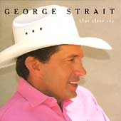 George Strait: Blue Clear Sky