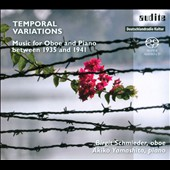 Temporal Variations: Music for Oboe and Piano between 1935 and 1941 - Britten, Hindemith, Haas, et al. / Birgit Schmieder, oboe; Akiko Yamashita, piano