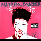 Amanda Palmer & the Grand Theft Orchestra/Amanda Palmer: Theatre Is Evil [PA] *