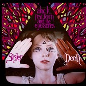 Alec K. Redfearn & the Eyesores: Sister Death *
