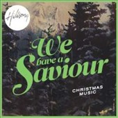 Hillsong: We Have a Saviour: Christmas Music
