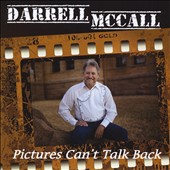 Darrell McCall: Pictures Can't Talk Back