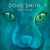 Doug Smith: Smitty Blues