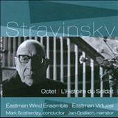 Igor Stravinsky: Octet; L'Histoire du Soldat / Jan Opalach, narrator; Eastman Wind Ens.