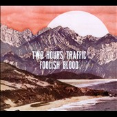 Two Hours Traffic: Foolish Blood [Digipak] *