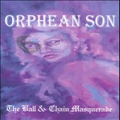 Orphean Son: The  Ball & Chain Masquerade