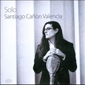Solo - Music for cello alone by Cassado, Ginastera, Ligeti and Kodaly / Santiago Cañón Valencia, cello