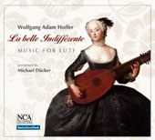Wolfgang Adam Hoffer (d.1757) La belle Indifferente - Music for Lute / Michael Ducker, lute