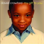 Davell Crawford: My Gift to You [Digipak] *