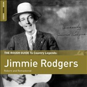 Jimmie Rodgers (Country): The  Rough Guide to Country Legends: Jimmie Rodgers [Digipak] *