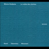 La Vallée des Cloches - works by Ravel, Takemitsu, Messiaen / Momo Kodama