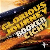 Charles Booker, Roger Cichy: 'Glorious Journey' - music for winds