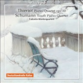 Ferdinand Thieriot (1838-1919): Piano Quartet, Op. 30; Schumann: Youth Piano Quartet, 1829 fragment / Valentin Piano Quartet