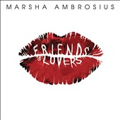Marsha Ambrosius: Friends & Lovers [Clean] *
