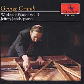 Crumb: Works for Piano Vol 1 / Jeffrey Jacob